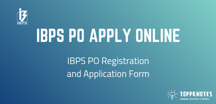 IBPS PO Apply Online - IBPS PO Application Form and Registration