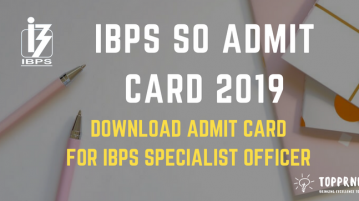 IBPS SO Admit Card 2019 - Download Hall Ticket for IBPS SO
