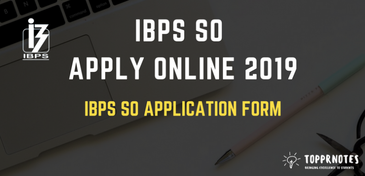 IBPS SO Apply Online - Application Form for IBPS Specialist Officer 2019