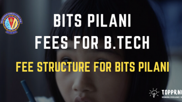 BITS Pilani Fees - B.Tech Fees for BITSAT Exam