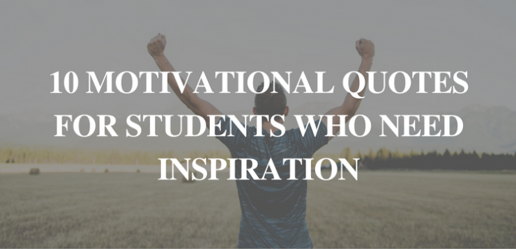 10 Motivational quotes for students who need inspiration