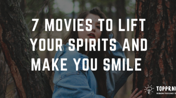 7 Feel good Movies to Lift your Spirits - A Remedy for bad days, Smile and Uplift your mood
