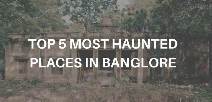 most haunted places in Banglore