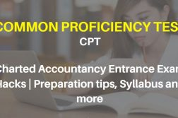 CPT - Charted Accountancy Entrance Exam Hacks - Preparation tips, Syllabus and more