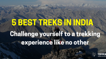 5 Best Treks in India - Challenge yourself to a trekking experience like no other