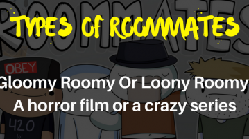 5 Types of Roommates - Gloomy Roomy Or Loony Roomy, a horror film or a crazy series