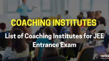 Coaching Institutes for Engineering Examinations- List of Coaching Institutes for JEE Entrance Exam