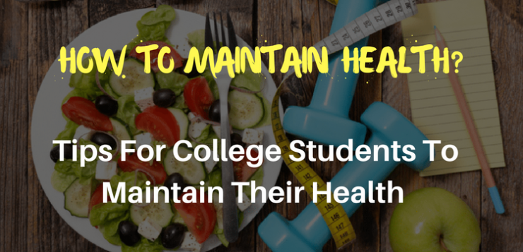 How to maintain health - Tips for college students to maintain their health