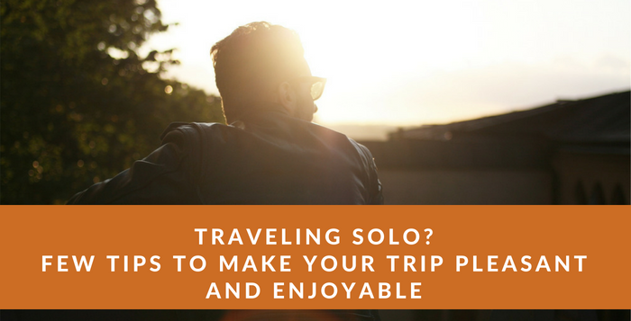 Traveling Tips for a solo traveler - Things to keep in mind while traveling alone