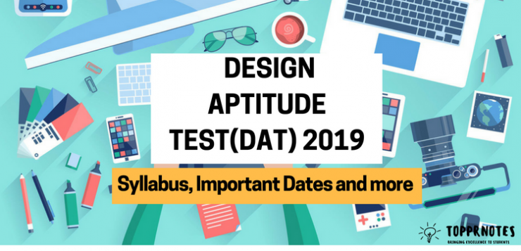 All you need to know about Design Aptitude Test(DAT) 2019, for National Institute of Design(NID)