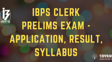 IBPS Clerk Prelims Exam - Application, Syllabus, Selection Procedure