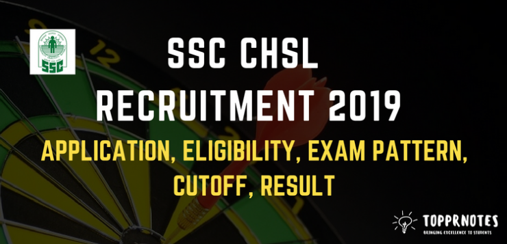 SSC CHSL (Combined Higher Secondary Level) Recruitment - Application, Exam Pattern, Syllabus, Cut off, Result