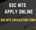 SSC MTS Apply Online - Registration and Application form for SSC MTS 2019