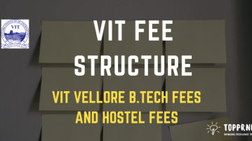 VIT Fee Structure - College and Hostel fees for VIT Veloore Univesity